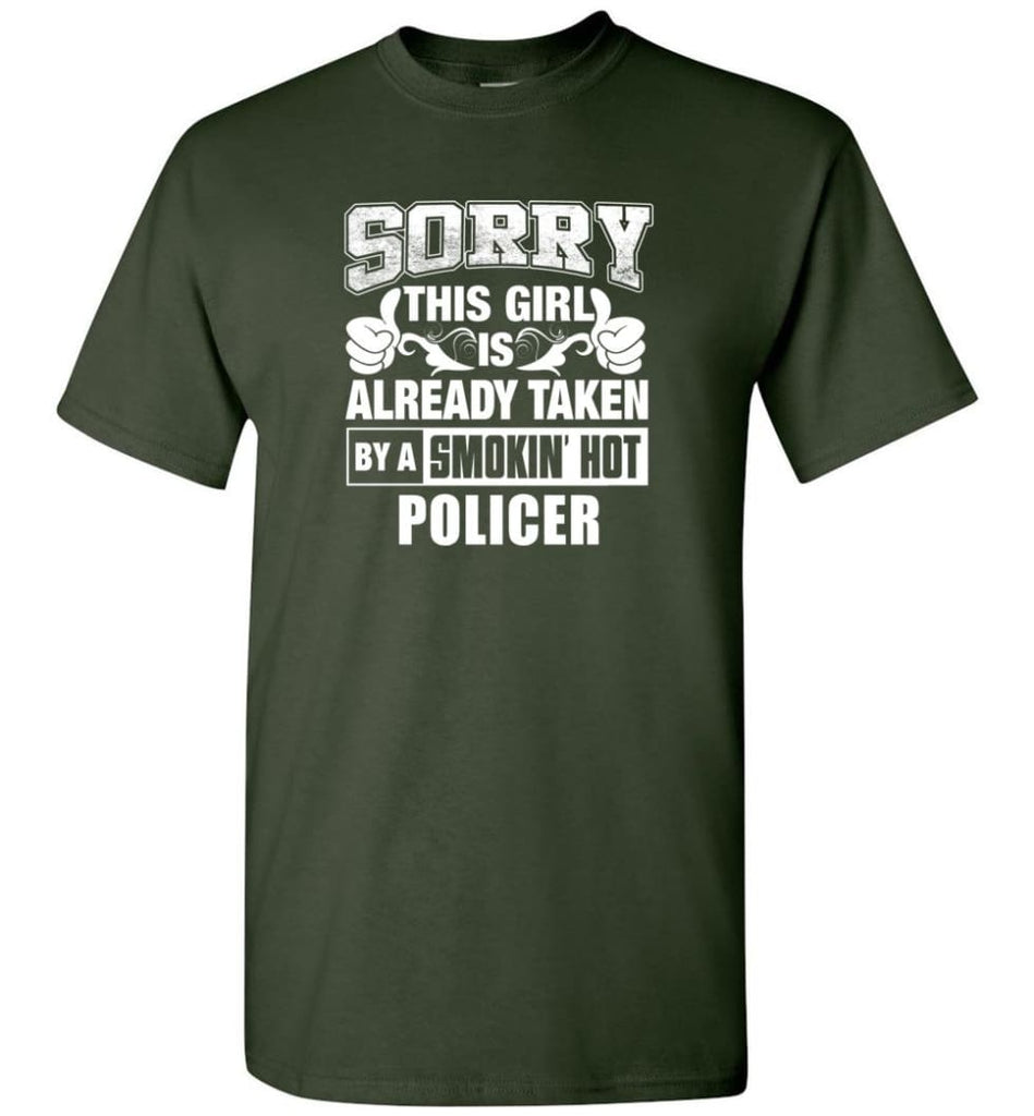 POLICER Shirt Sorry This Girl Is Already Taken By A Smokin' Hot - Short Sleeve T-Shirt - Forest Green / S