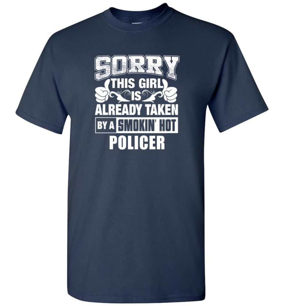 POLICER Shirt Sorry This Girl Is Already Taken By A Smokin' Hot - Short Sleeve T-Shirt - Navy / S