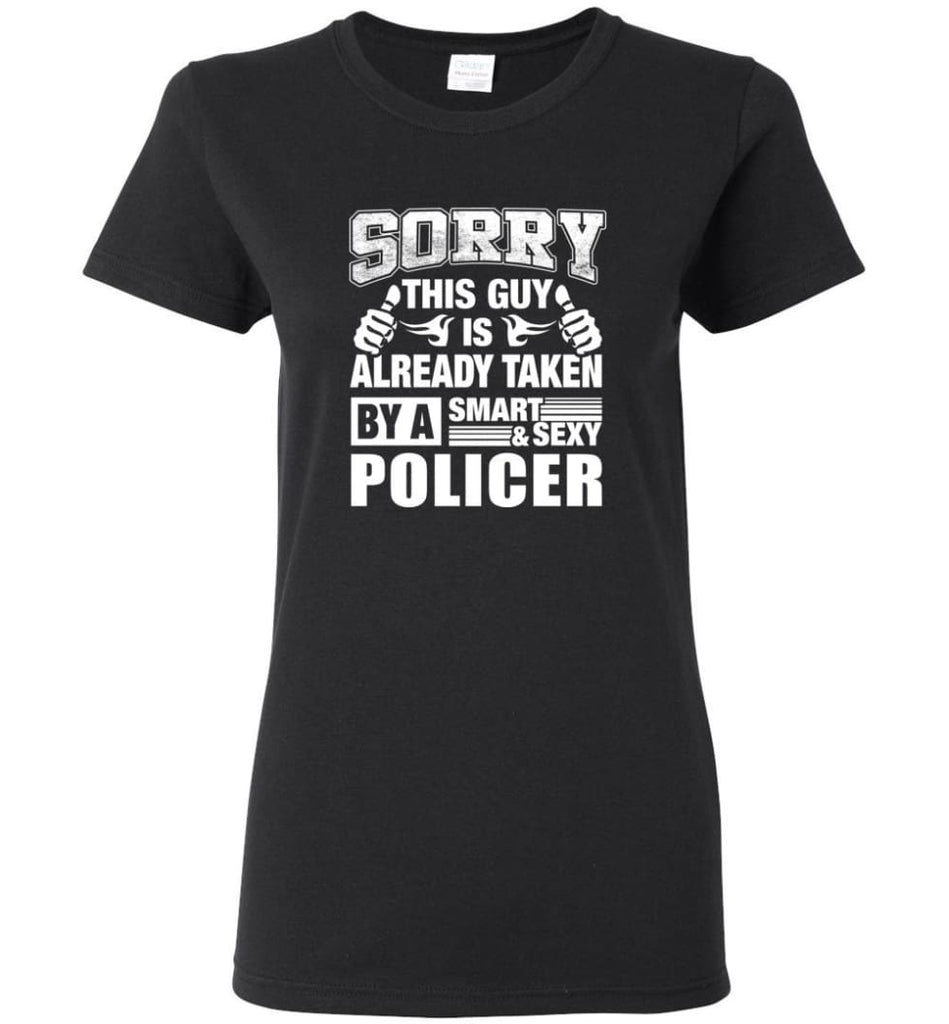POLICER Shirt Sorry This Guy Is Already Taken By A Smart Sexy Wife Lover Girlfriend Women Tee - Black / M - 8