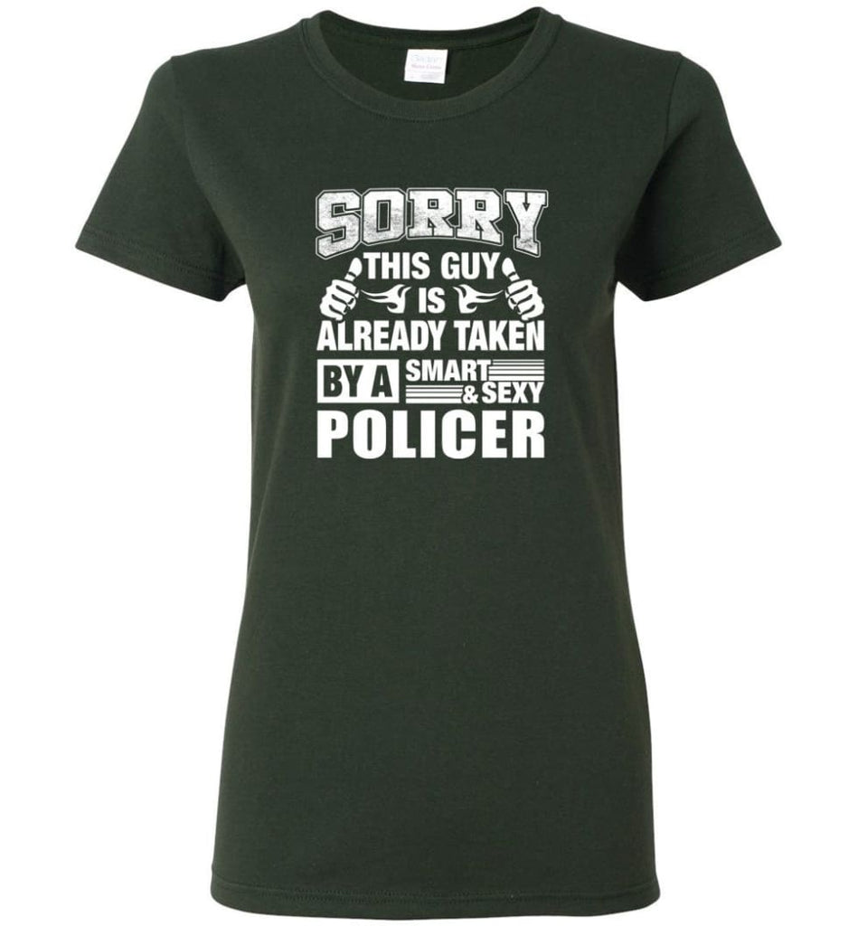 POLICER Shirt Sorry This Guy Is Already Taken By A Smart Sexy Wife Lover Girlfriend Women Tee - Forest Green / M - 8