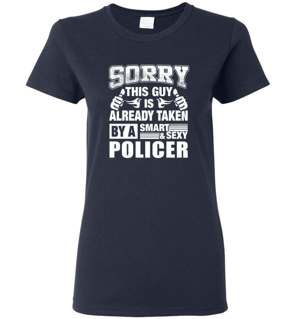 POLICER Shirt Sorry This Guy Is Already Taken By A Smart Sexy Wife Lover Girlfriend Women Tee - Navy / M - 8