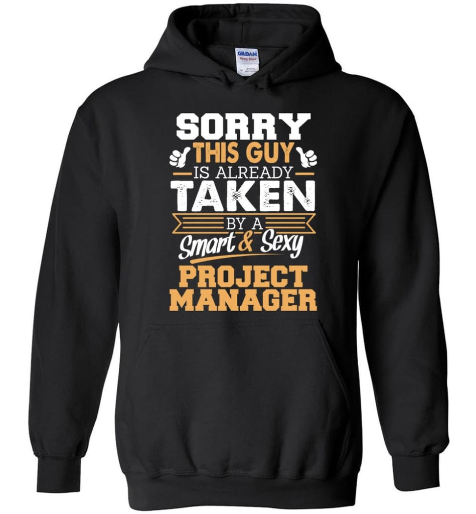 Project Manager Shirt Cool Gift For Boyfriend Husband Hoodie - Black / M