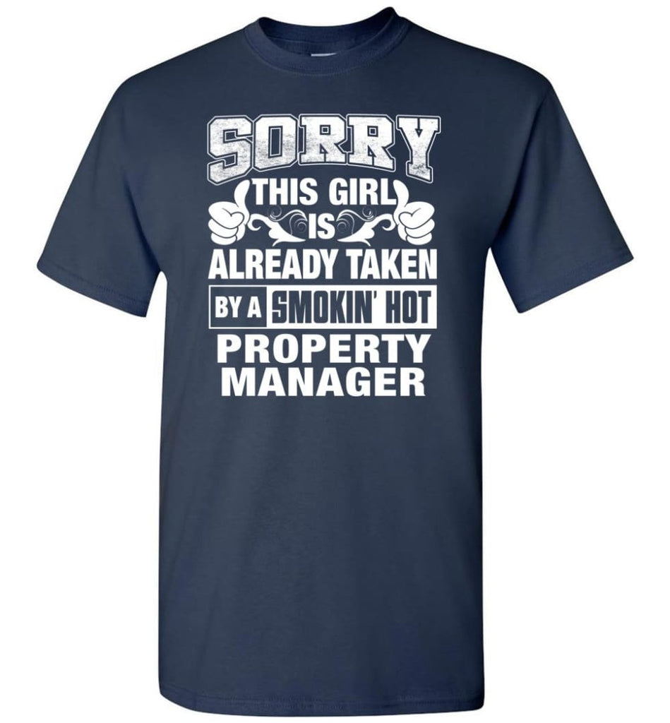 Property Engineer Shirt Sorry This Girl Is Taken By A Smokin Hot T-Shirt - Navy / S