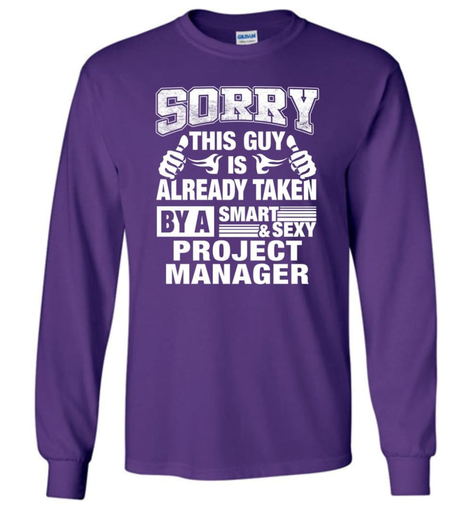 PROPERTY ENGINEER Shirt Sorry This Guy Is Already Taken By A Smart Sexy Wife Lover Girlfriend - Long Sleeve T-Shirt -