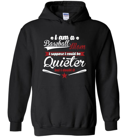 Proud Baseball Mom So I couldn't be quieter - Hoodie - Black / M