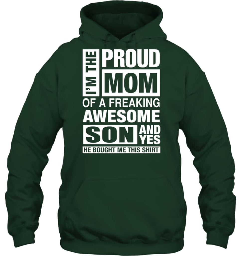 Proud MOM Of Freaking Awesome Son He Bought Me This Hoodie - Gildan 8oz. Heavy Blend Hoodie / Forest Green / S - Apparel