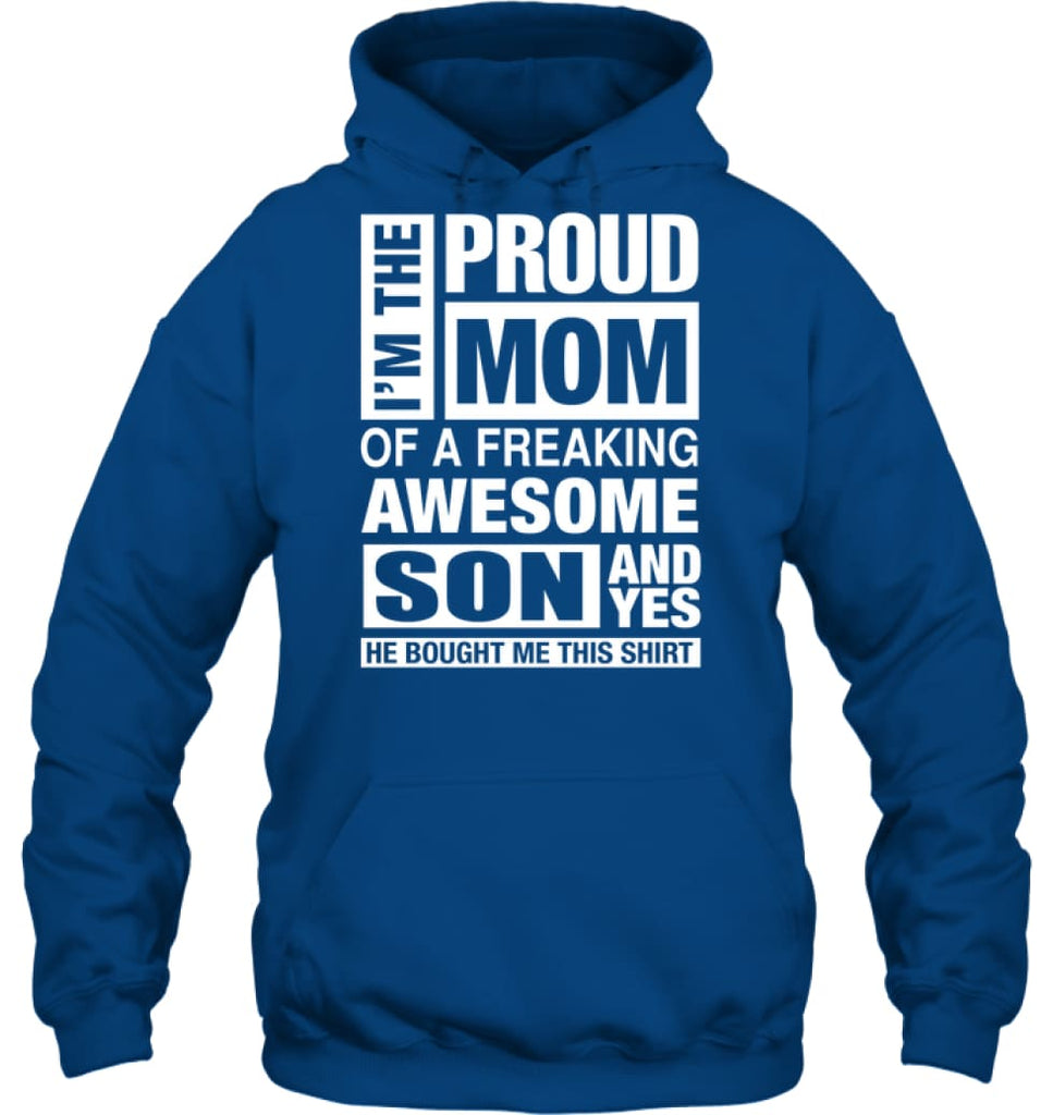 Proud MOM Of Freaking Awesome Son He Bought Me This Hoodie - Gildan 8oz. Heavy Blend Hoodie / Royal / S - Apparel