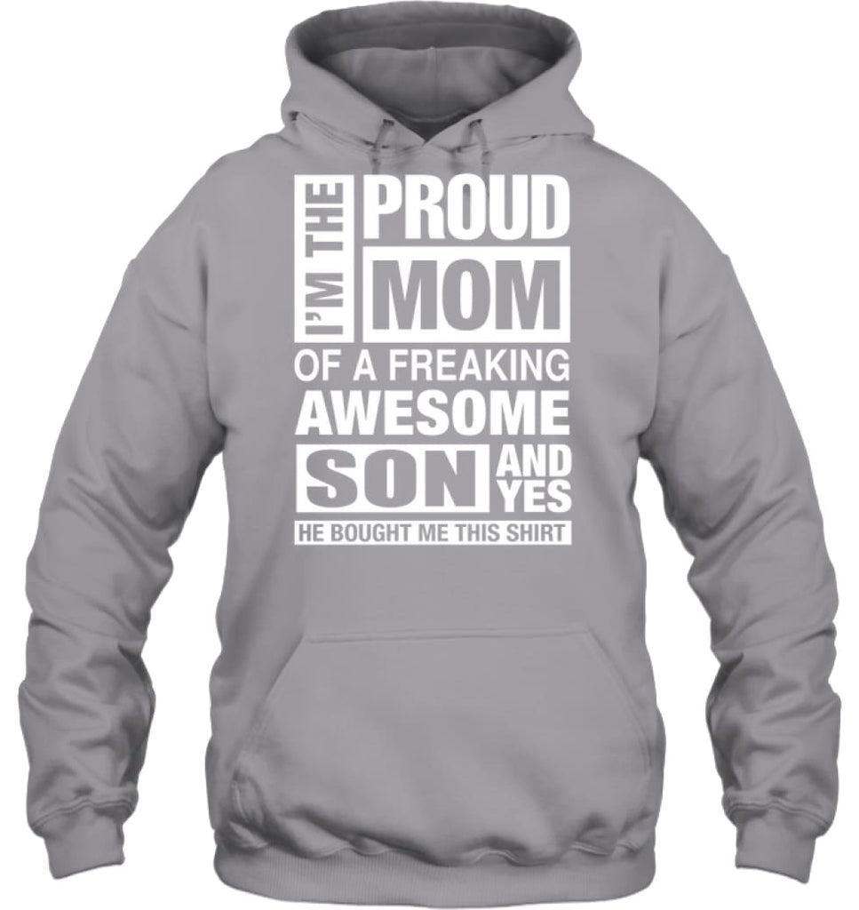 Proud MOM Of Freaking Awesome Son He Bought Me This Hoodie - Gildan 8oz. Heavy Blend Hoodie / Sport Grey / S - Apparel
