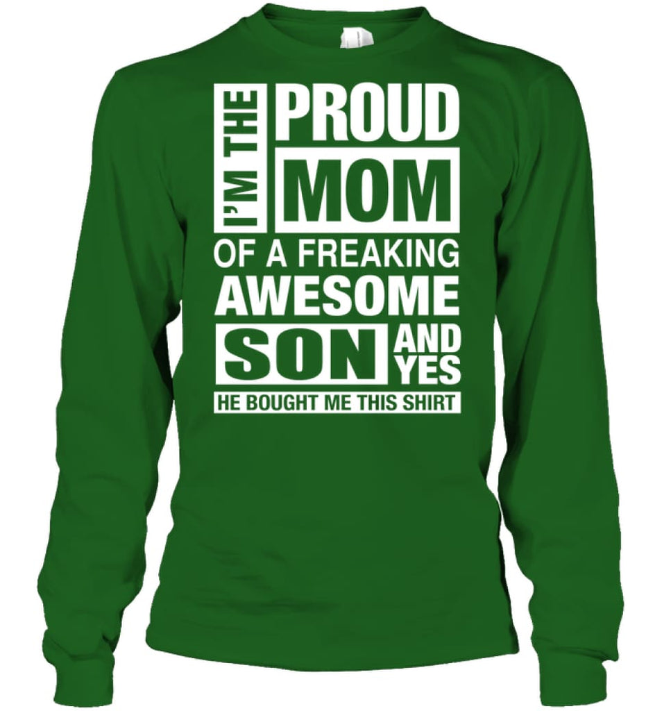 Proud MOM Of Freaking Awesome Son He Bought Me This Long Sleeve - Gildan 6.1oz Long Sleeve / Irish Green / S - Apparel