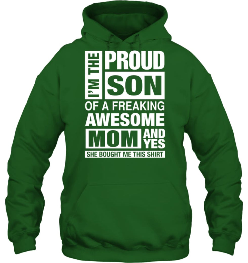 Proud SON Of Freaking Awesome MOM She Bought Me This Hoodie - Gildan 8oz. Heavy Blend Hoodie / Irish Green / S - Apparel