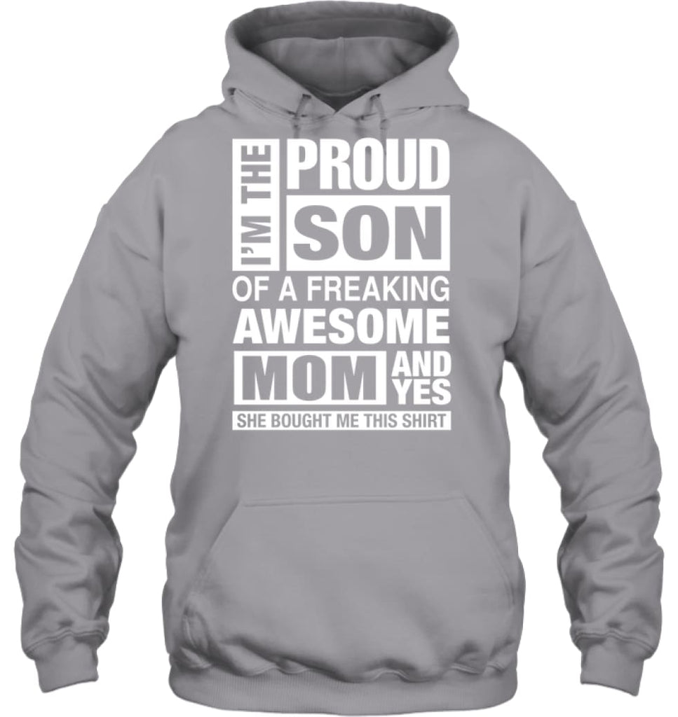 Proud SON Of Freaking Awesome MOM She Bought Me This Hoodie - Gildan 8oz. Heavy Blend Hoodie / Sport Grey / S - Apparel