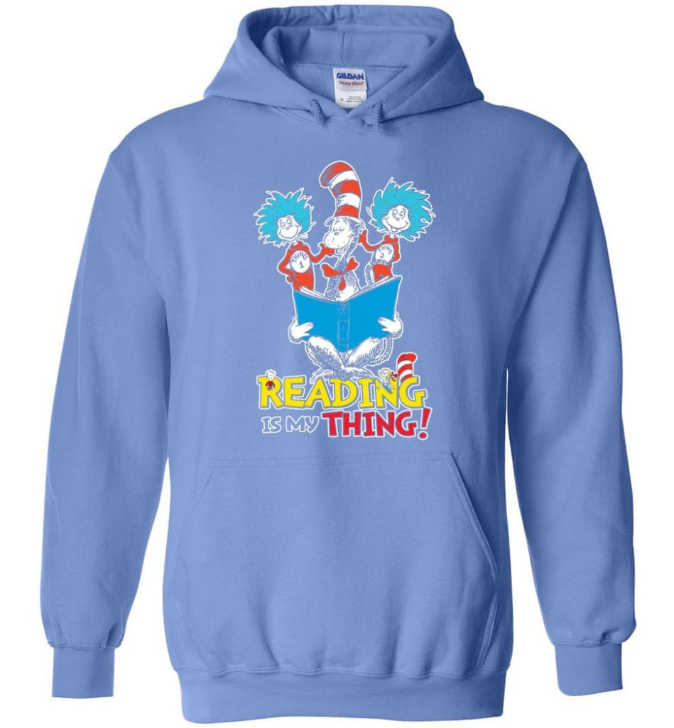 Reading Is My Thing Shirt Hoodie Sweater Dr Seuss Reading Read Books Lovers - Hoodie - Carolina Blue / M