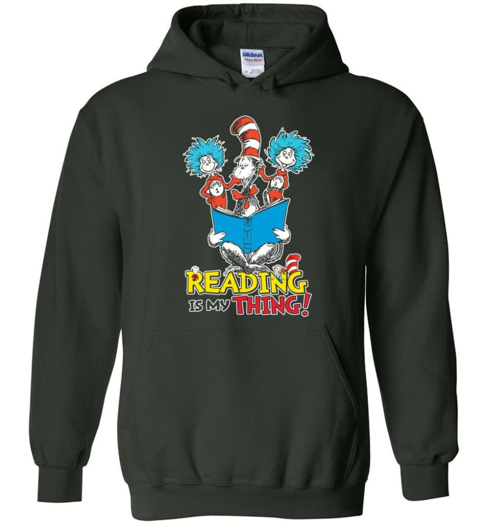 Reading Is My Thing Shirt Hoodie Sweater Dr Seuss Reading Read Books Lovers - Hoodie - Forest Green / M