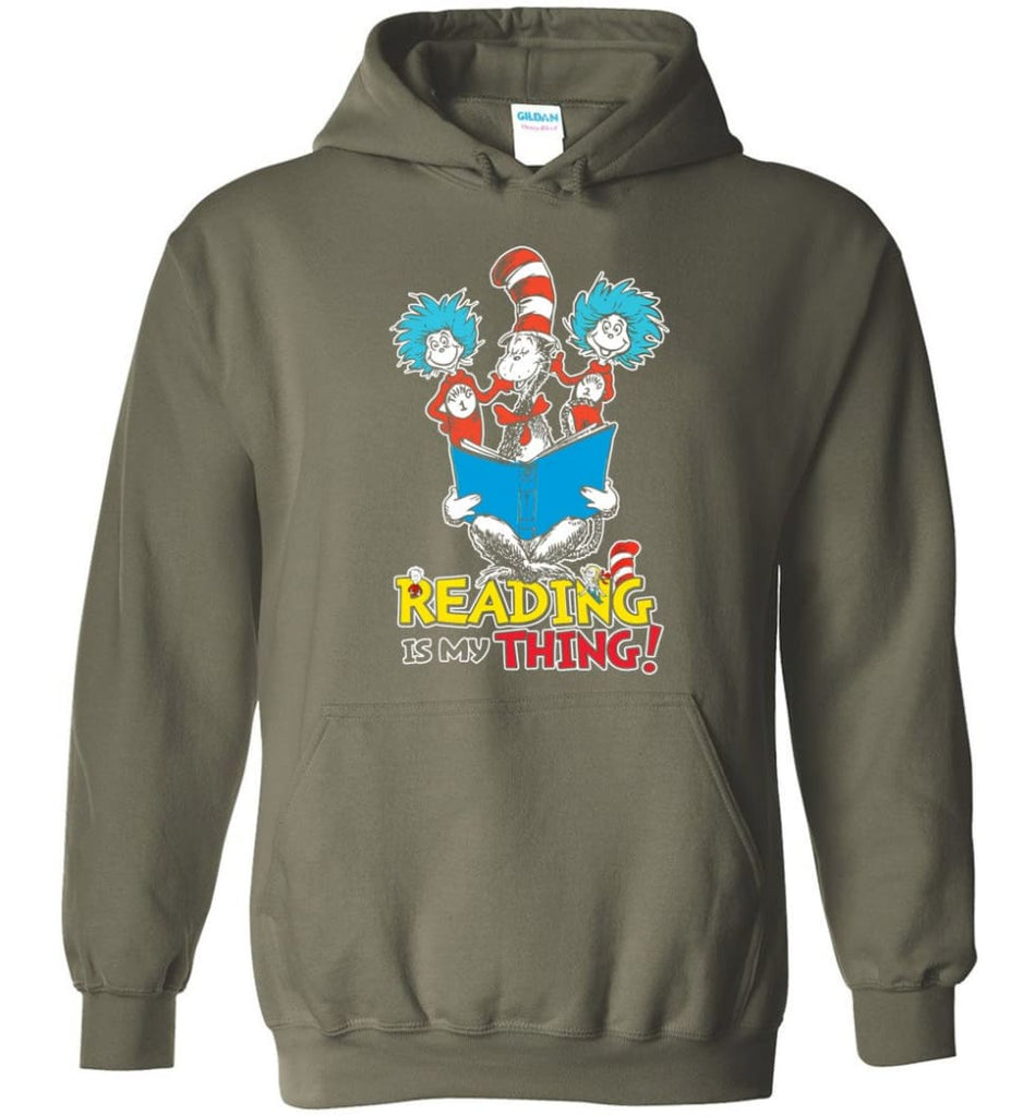 Reading Is My Thing Shirt Hoodie Sweater Dr Seuss Reading Read Books Lovers - Hoodie - Military Green / M