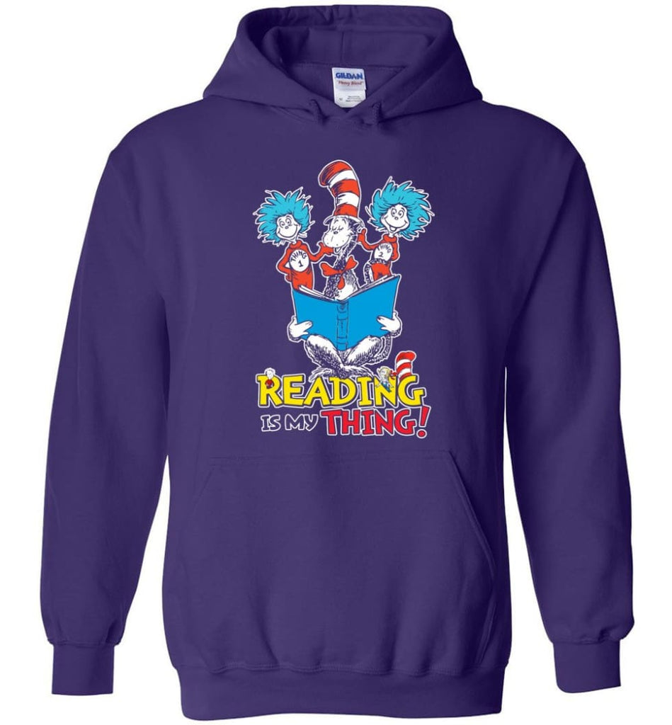 Reading Is My Thing Shirt Hoodie Sweater Dr Seuss Reading Read Books Lovers - Hoodie - Purple / M