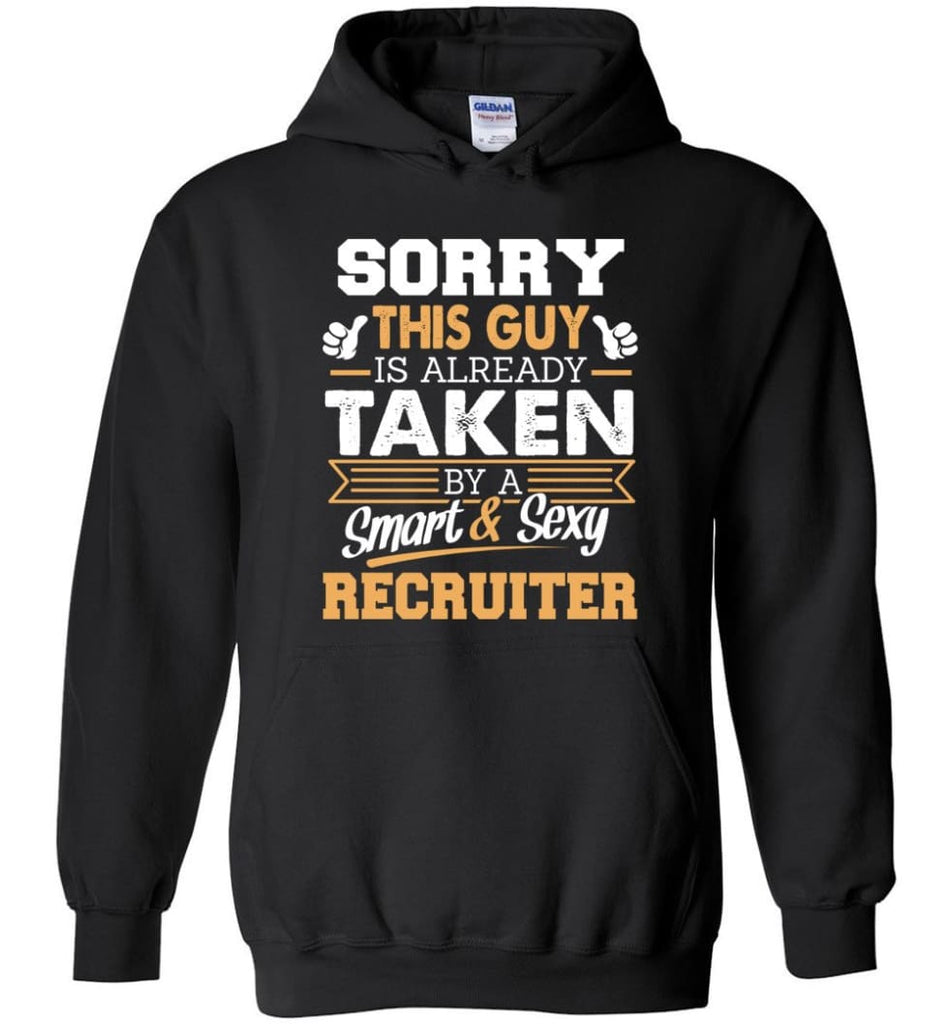 Recruiter Shirt Cool Gift for Boyfriend Husband or Lover - Hoodie - Black / M