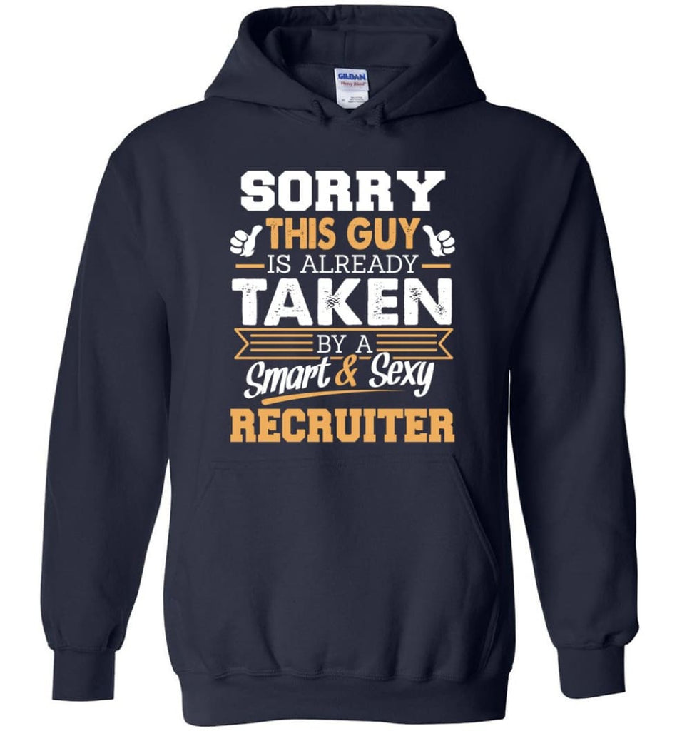 Recruiter Shirt Cool Gift for Boyfriend Husband or Lover - Hoodie - Navy / M