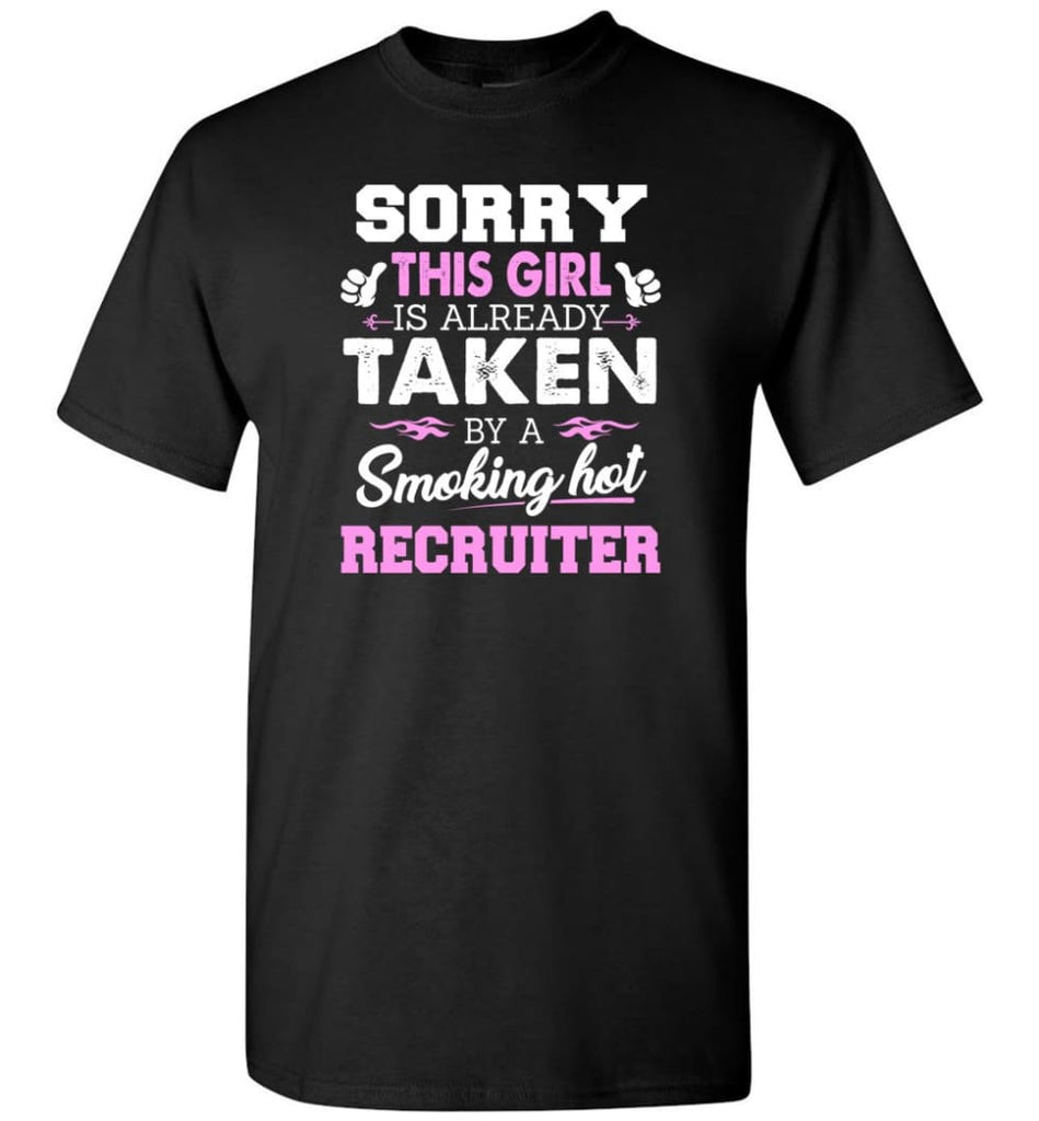 Recruiter Shirt Cool Gift for Girlfriend Wife or Lover - Short Sleeve T-Shirt - Black / S