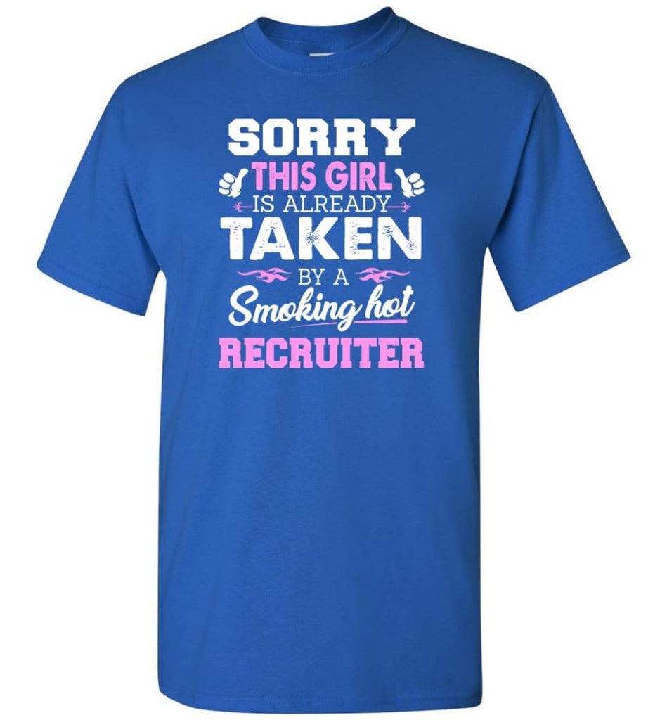 Recruiter Shirt Cool Gift for Girlfriend Wife or Lover - Short Sleeve T-Shirt - Royal / S