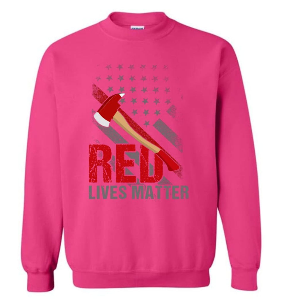 Red Lives Matter Shirt Volunteer Firefighter Shirts Red Line Flag Sweatshirt - Heliconia / M