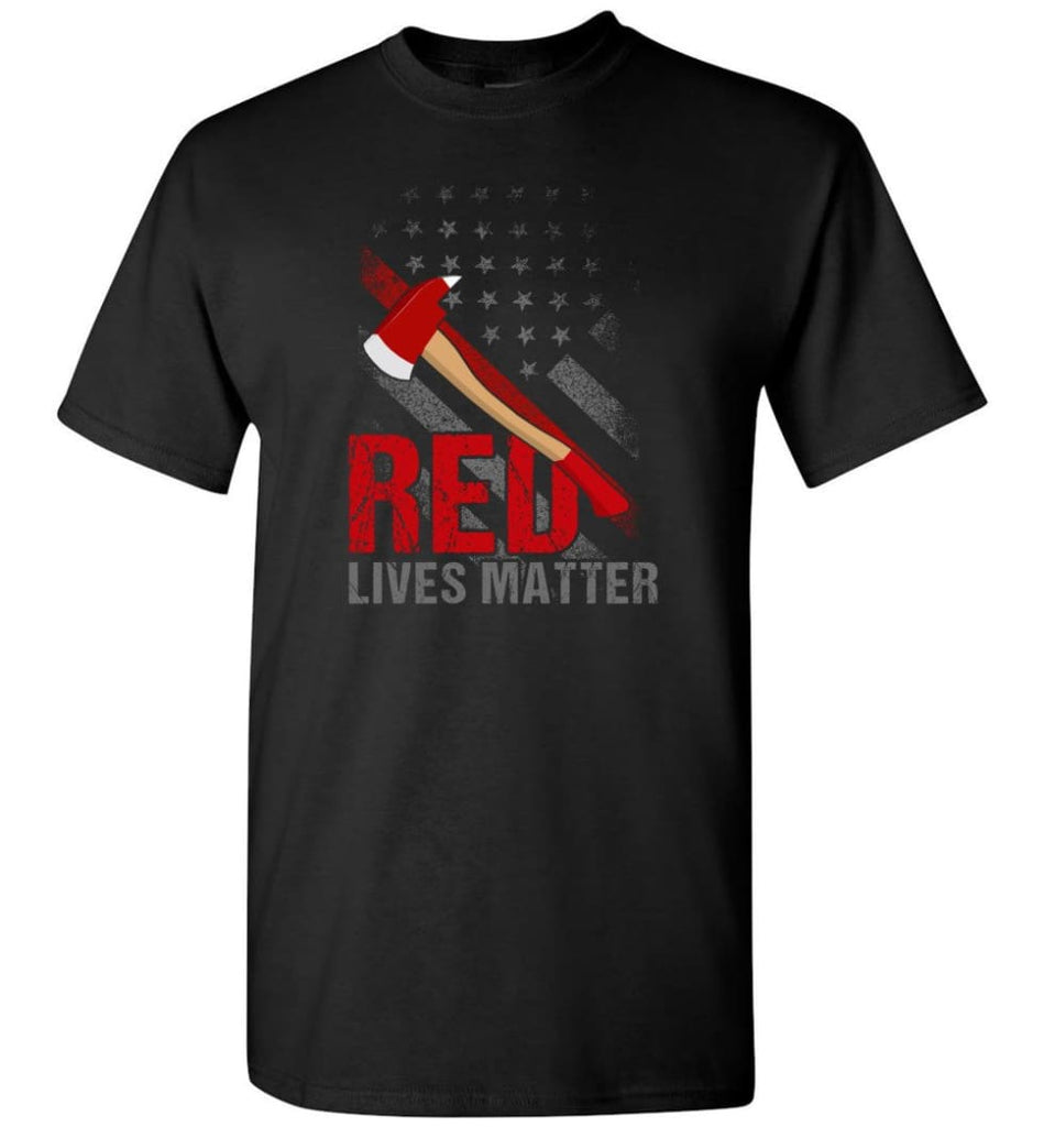 Red Lives Matter Shirt Volunteer Firefighter Shirts Red Line Flag T-Shirt - Black / S