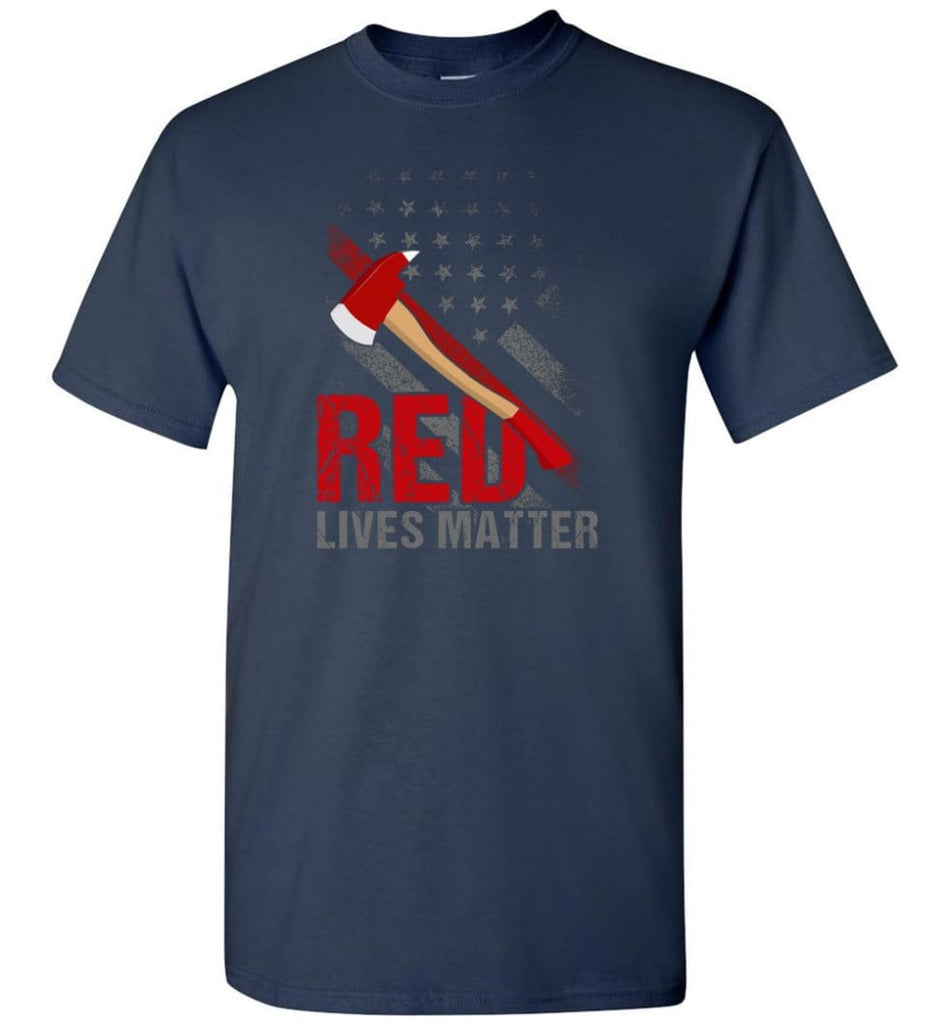 Red Lives Matter Shirt Volunteer Firefighter Shirts Red Line Flag T-Shirt - Navy / S