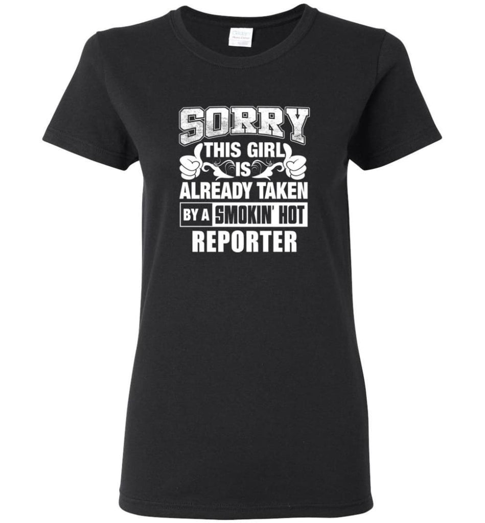 REPORTER Shirt Sorry This Girl Is Already Taken By A Smokin' Hot Women Tee - Black / M - 9