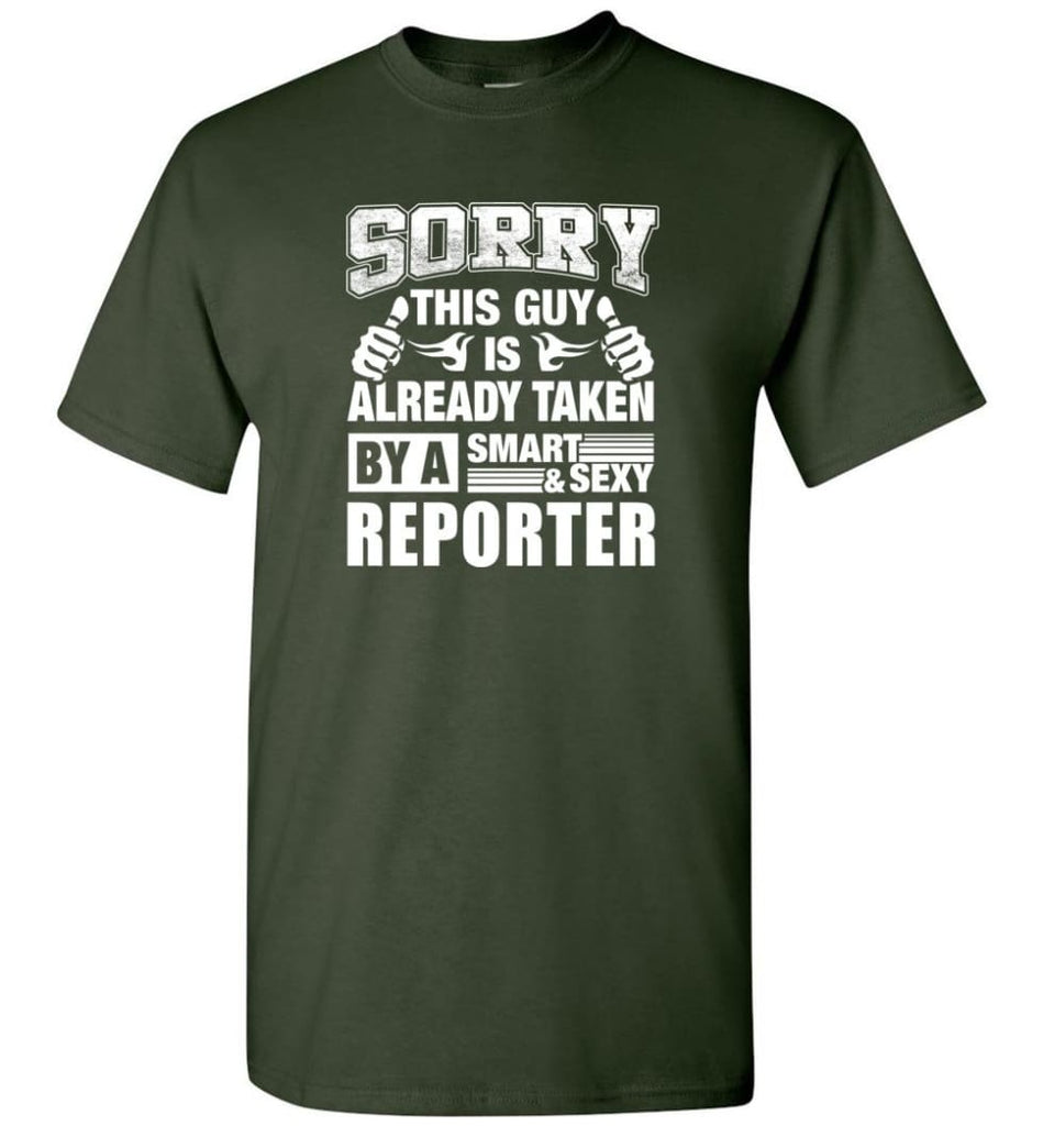 REPORTER Shirt Sorry This Guy Is Already Taken By A Smart Sexy Wife Lover Girlfriend - Short Sleeve T-Shirt - Forest