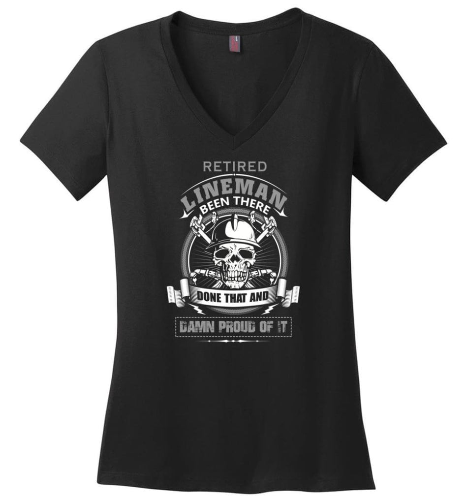Retired Lineman Been There Damn Proud Of It Best Lineman Gifts - Ladies V-Neck - Black / M