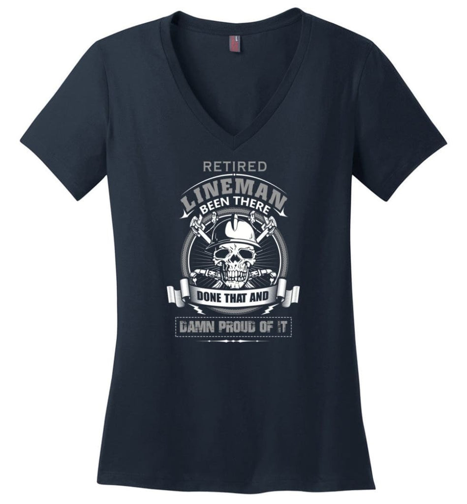 Retired Lineman Been There Damn Proud Of It Best Lineman Gifts - Ladies V-Neck - Navy / M