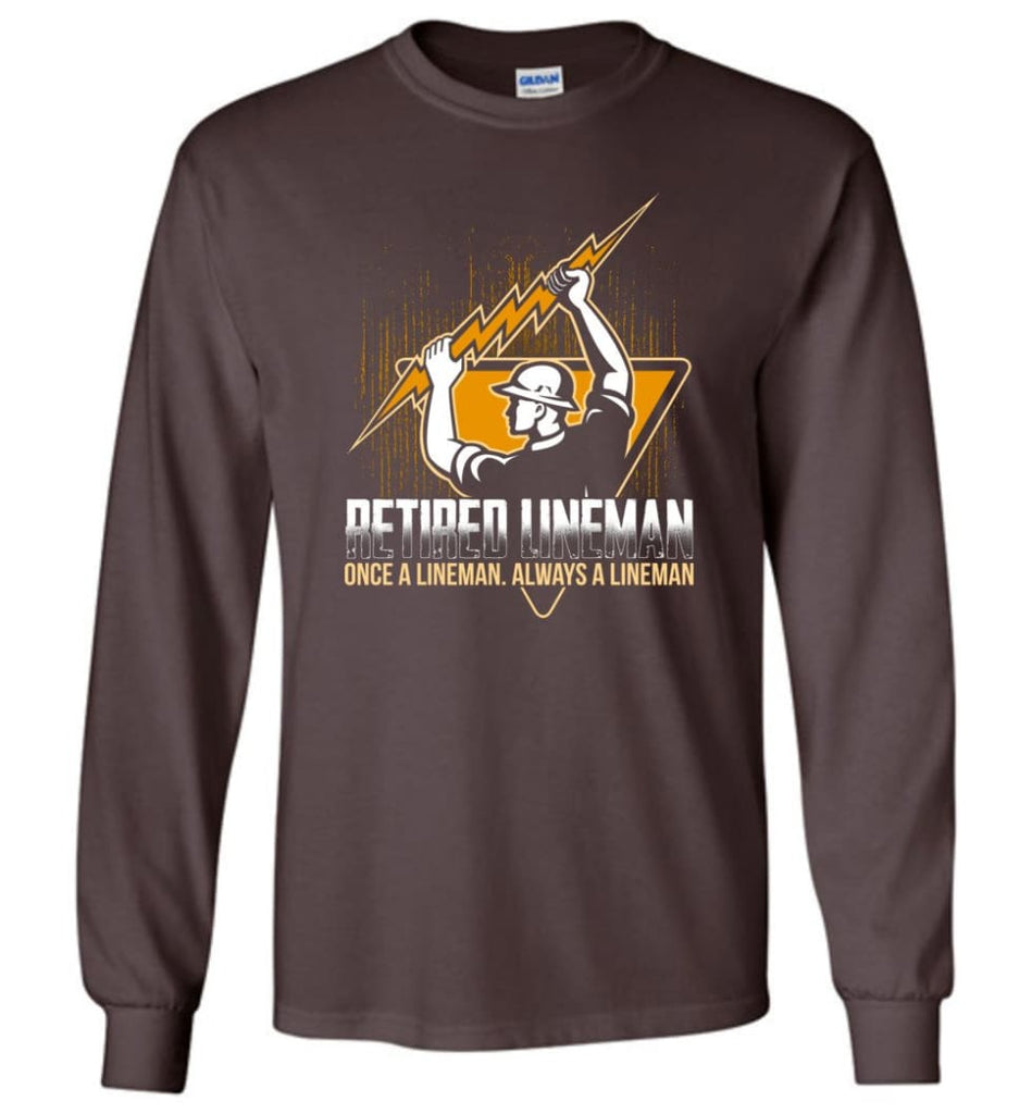 Retired Lineman Shirts Electrical Lineman Sweatshirts Long Sleeve T-Shirt - Dark Chocolate / M