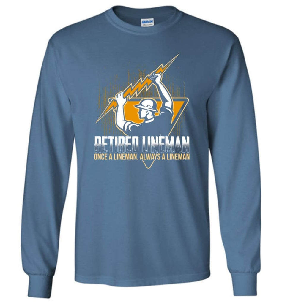 Retired Lineman Shirts Electrical Lineman Sweatshirts Long Sleeve T-Shirt - Indigo Blue / M