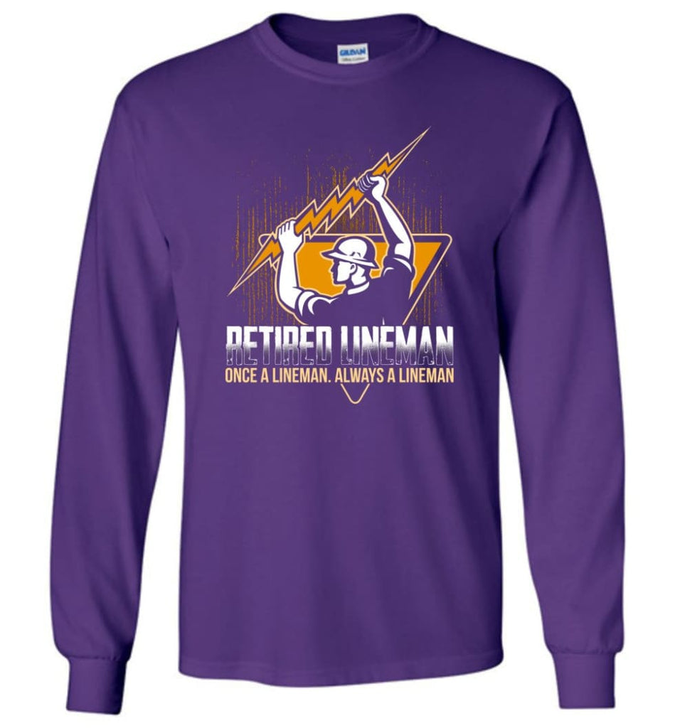 Retired Lineman Shirts Electrical Lineman Sweatshirts Long Sleeve T-Shirt - Purple / M