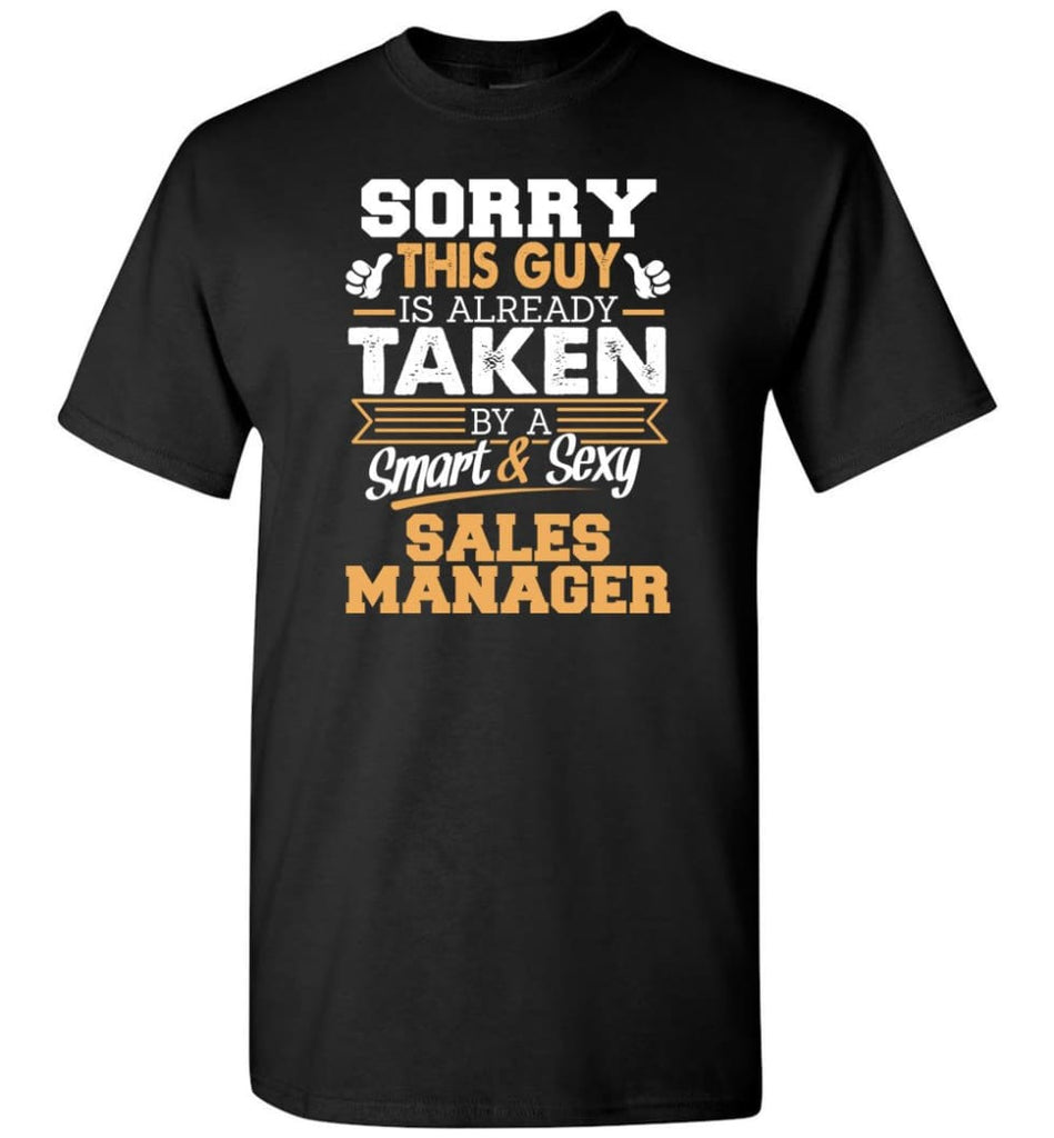 Sales Manager Shirt Cool Gift For Boyfriend Husband T-Shirt - Black / S