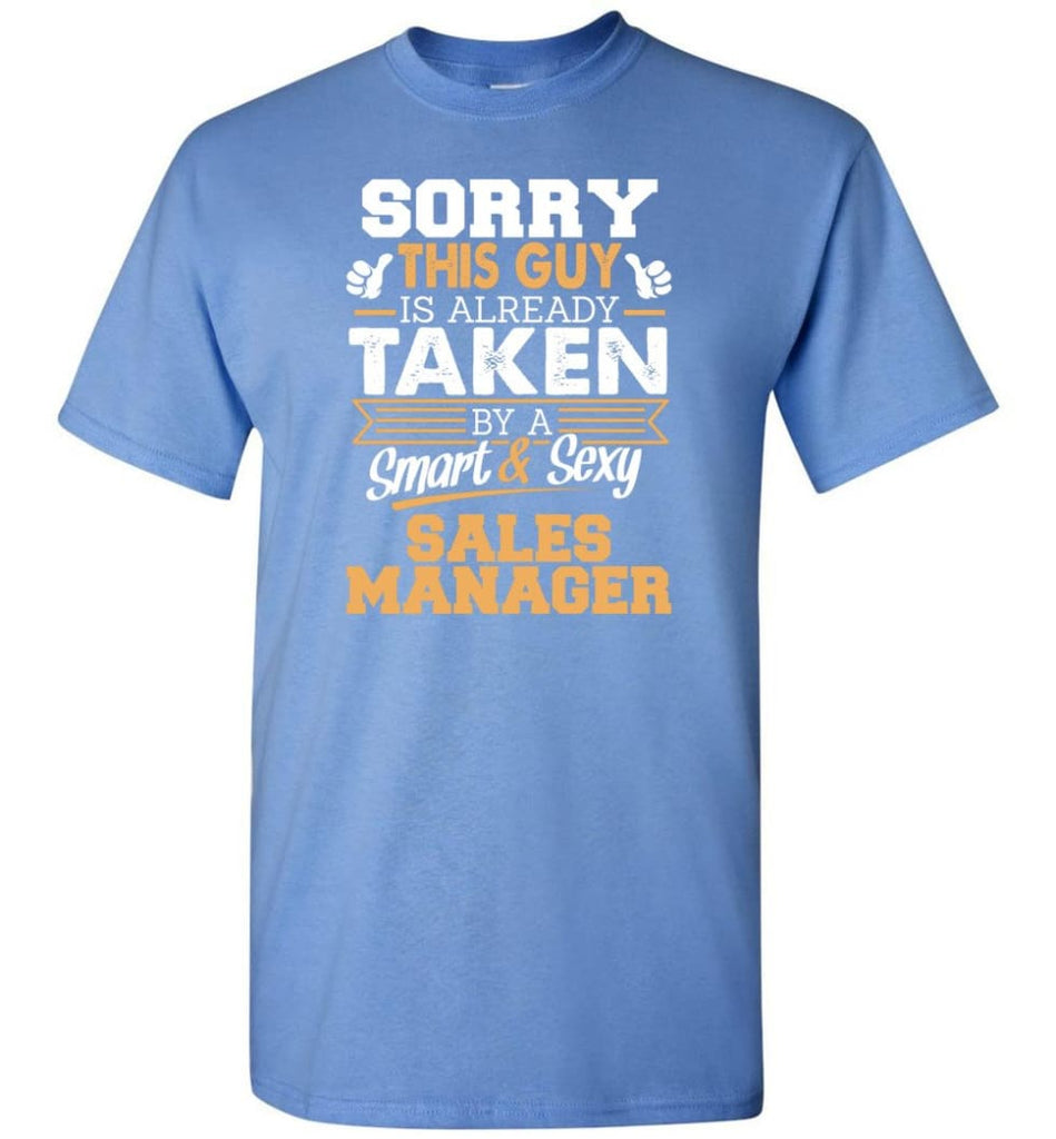 Sales Manager Shirt Cool Gift For Boyfriend Husband T-Shirt - Carolina Blue / S