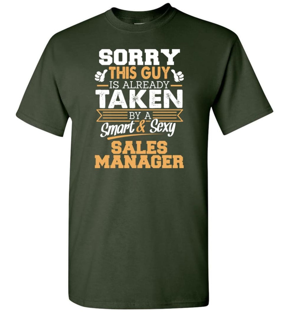Sales Manager Shirt Cool Gift For Boyfriend Husband T-Shirt - Forest Green / S