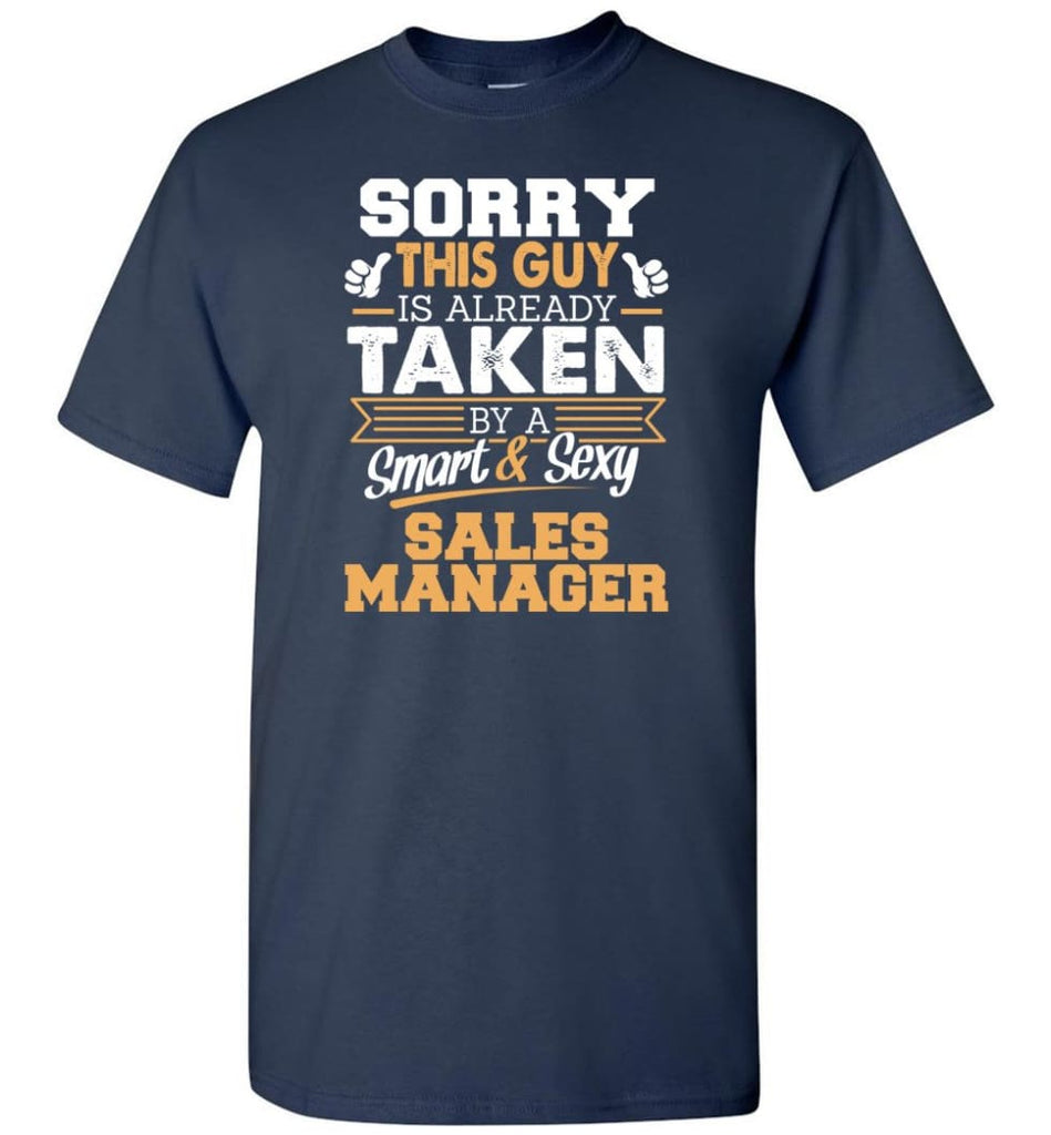 Sales Manager Shirt Cool Gift For Boyfriend Husband T-Shirt - Navy / S