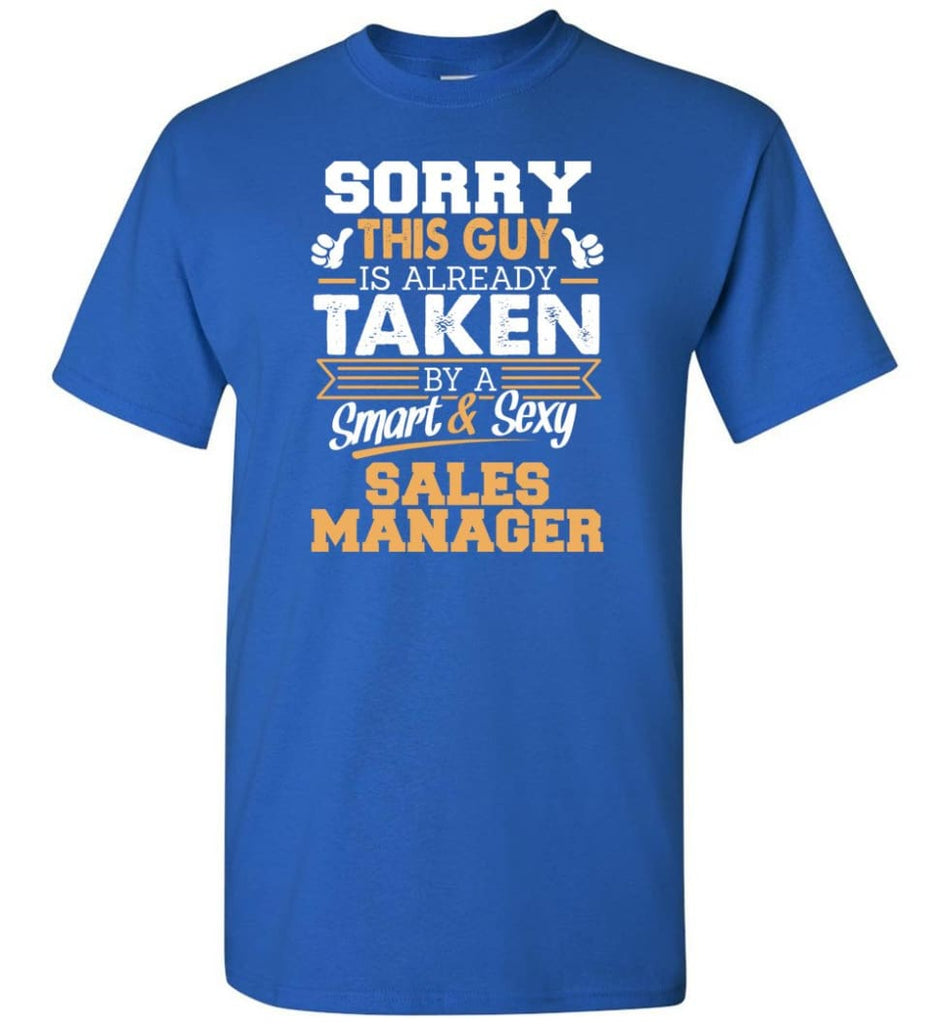 Sales Manager Shirt Cool Gift For Boyfriend Husband T-Shirt - Royal / S