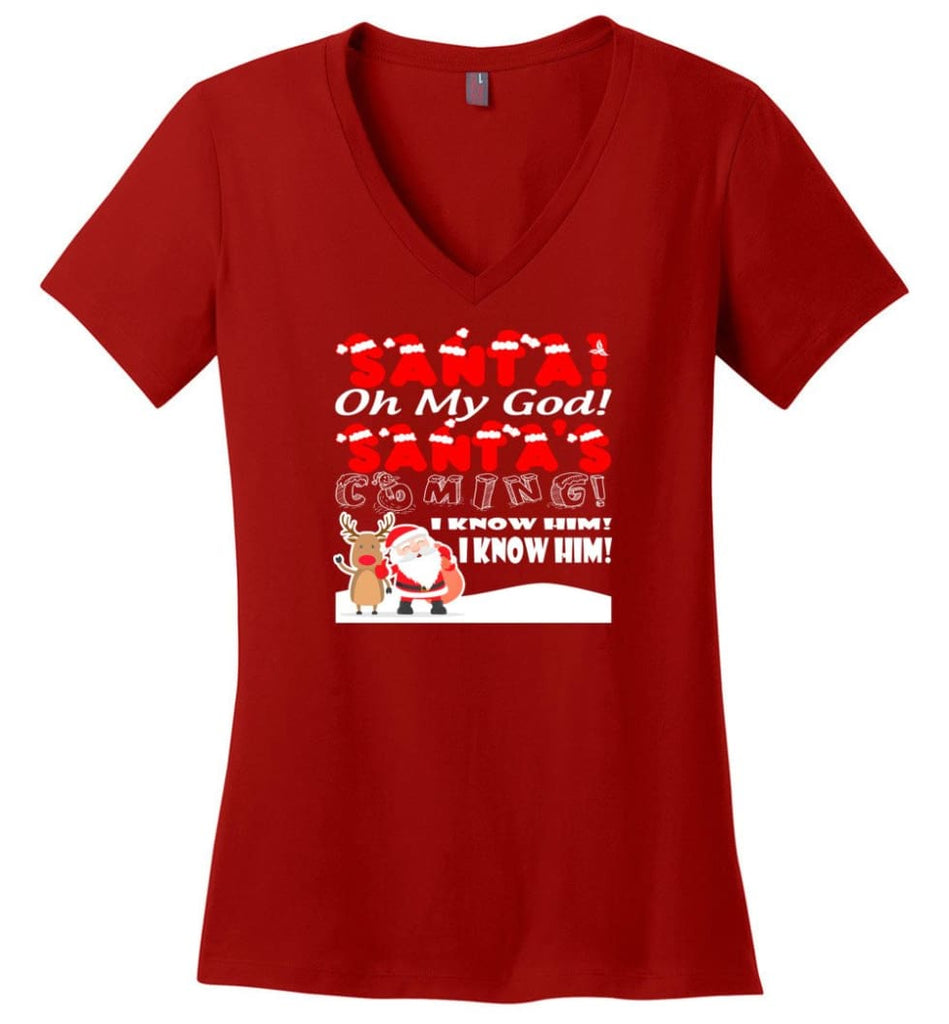 Santa Oh My God Santa's Coming I Know Him Ladies V-Neck - Red / M