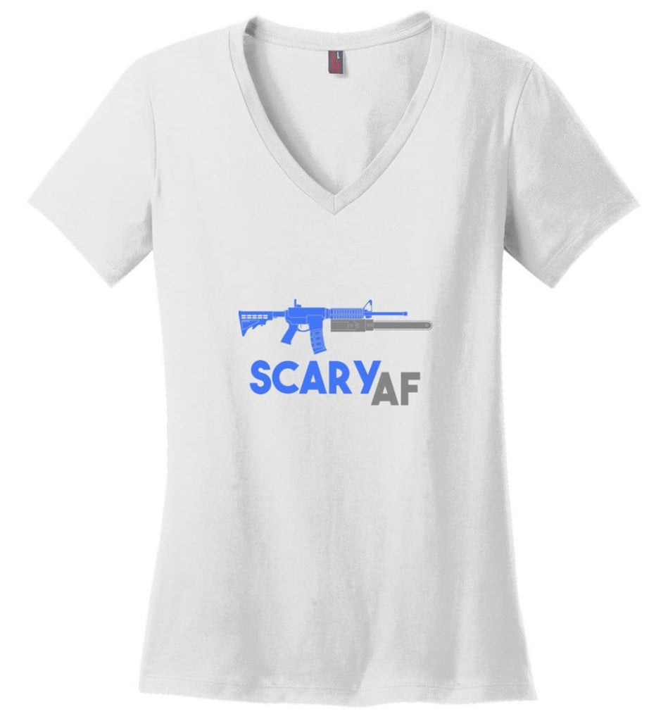 Scary AF Shirt Evil Assault Rifle AR 15 Gun Version - Ladies V-Neck - White / M