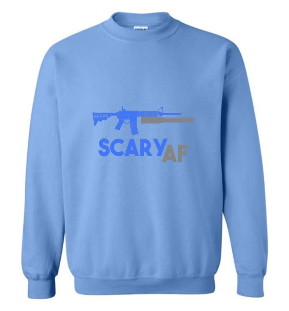 Scary Af Shirt Evil Assault Rifle Ar 15 Gun Version Sweatshirt - Carolina Blue / M