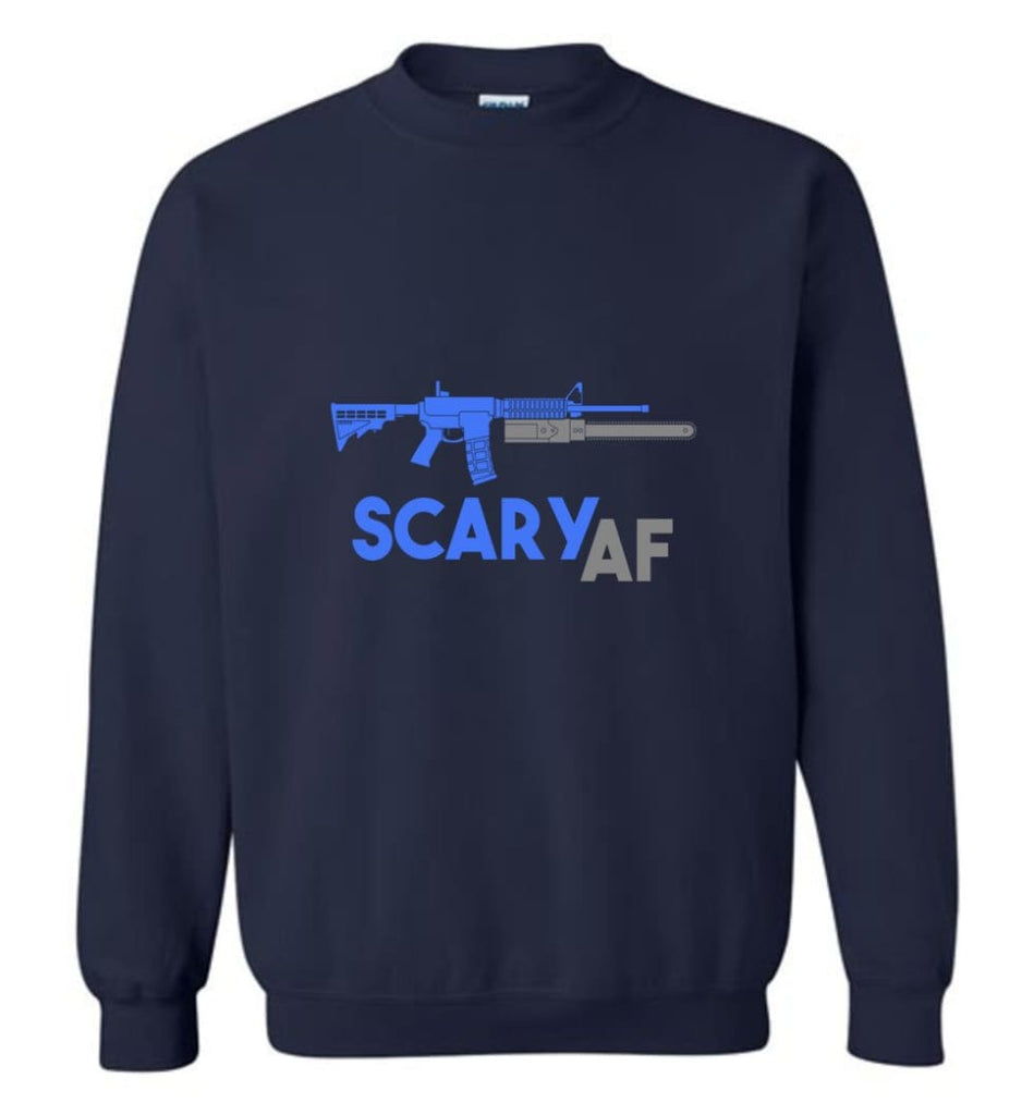 Scary Af Shirt Evil Assault Rifle Ar 15 Gun Version Sweatshirt - Navy / M