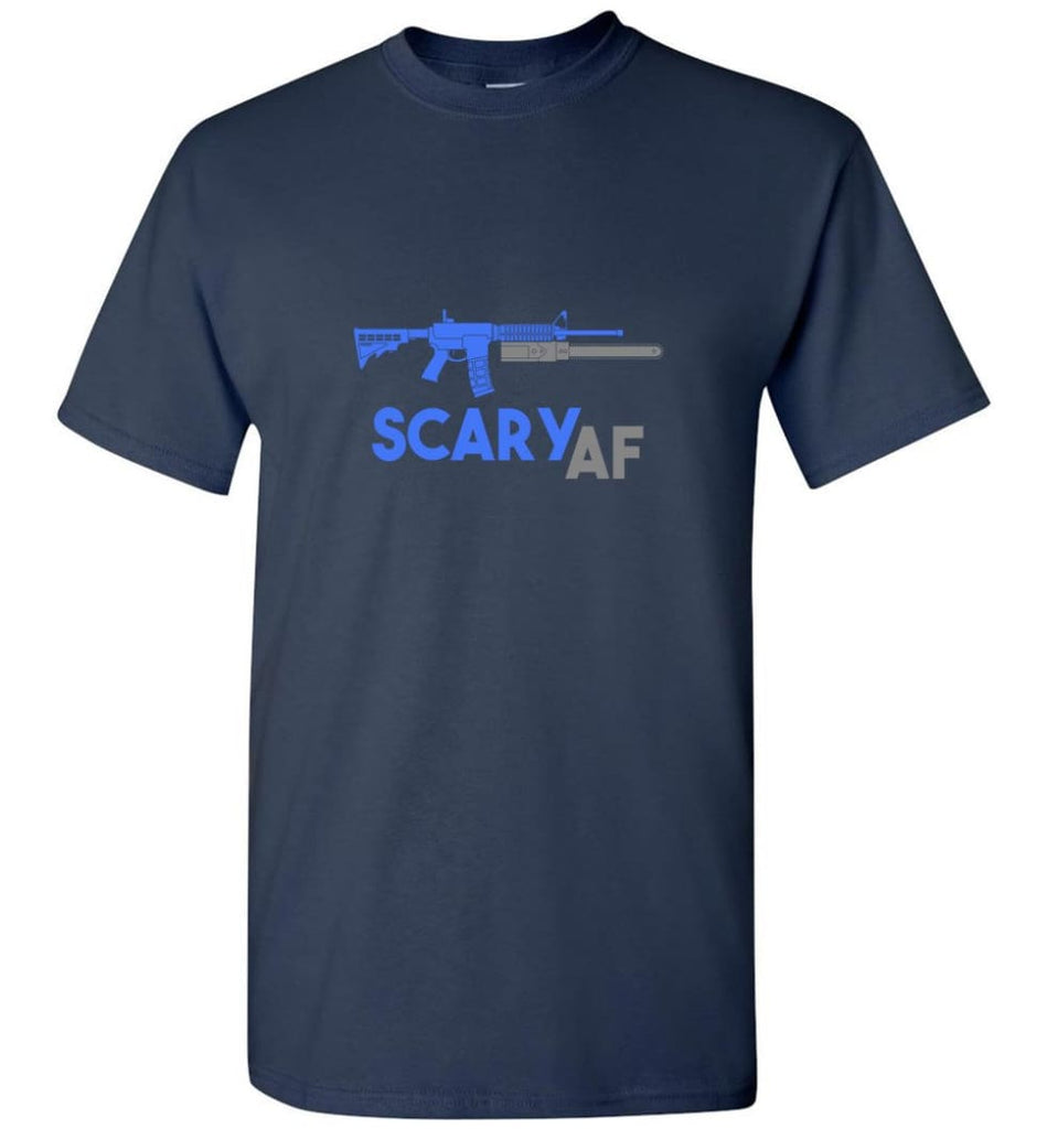 Scary AF Shirt Evil Assault Rifle AR 15 Gun Version - T-Shirt - Navy / S