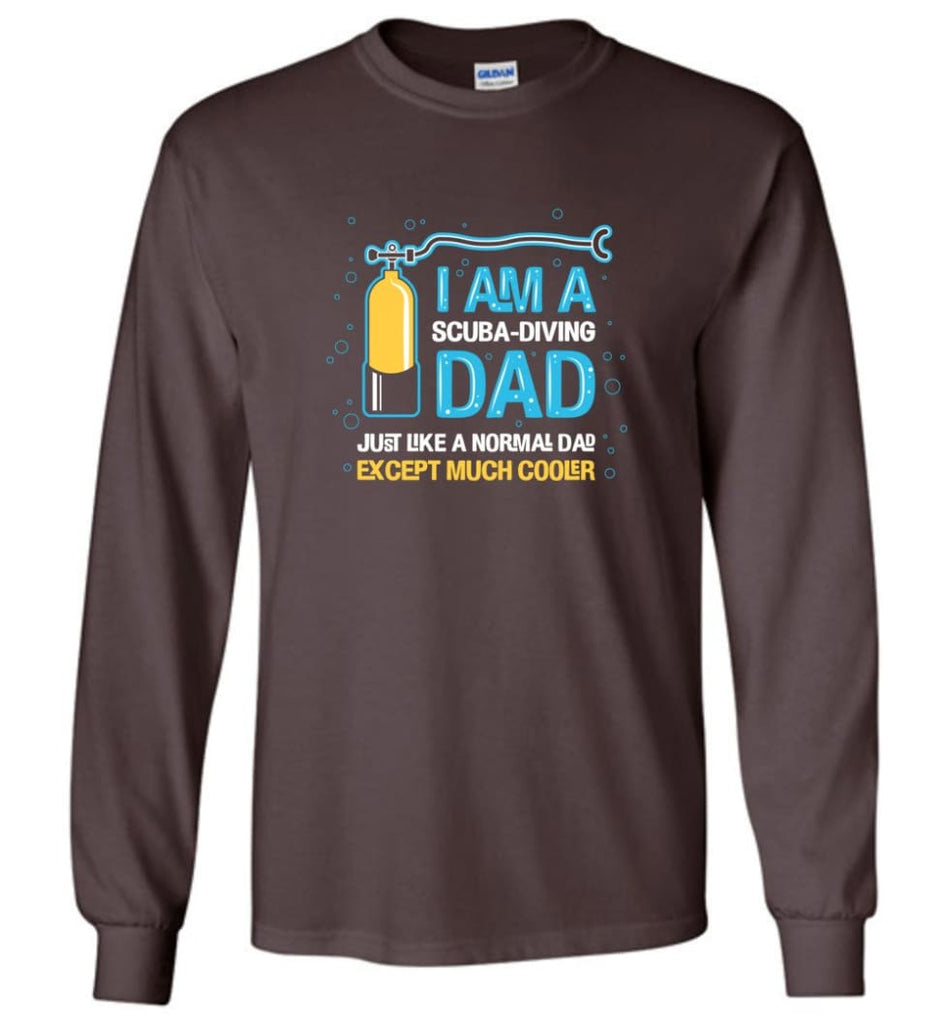 Scuba Diving Dad Shirt Gift Ideas For Father's Day - Long Sleeve T-Shirt - Dark Chocolate / M