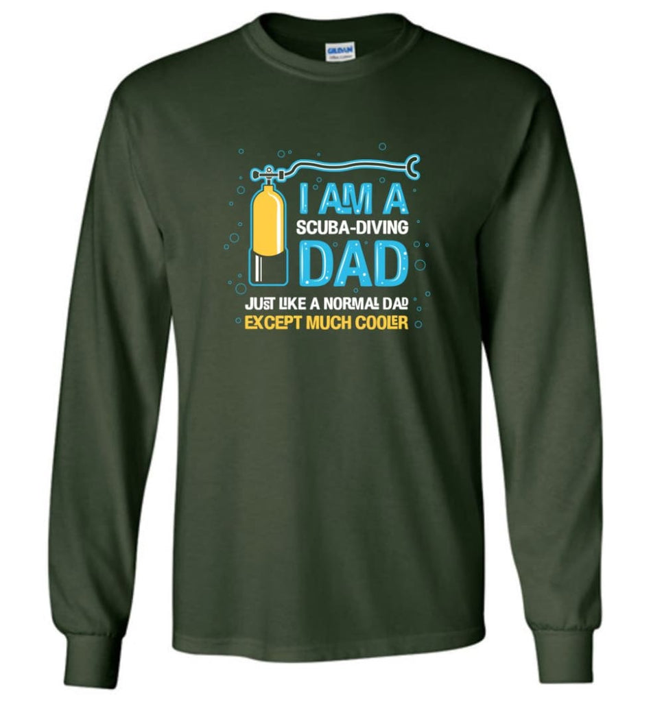 Scuba Diving Dad Shirt Gift Ideas For Father's Day - Long Sleeve T-Shirt - Forest Green / M
