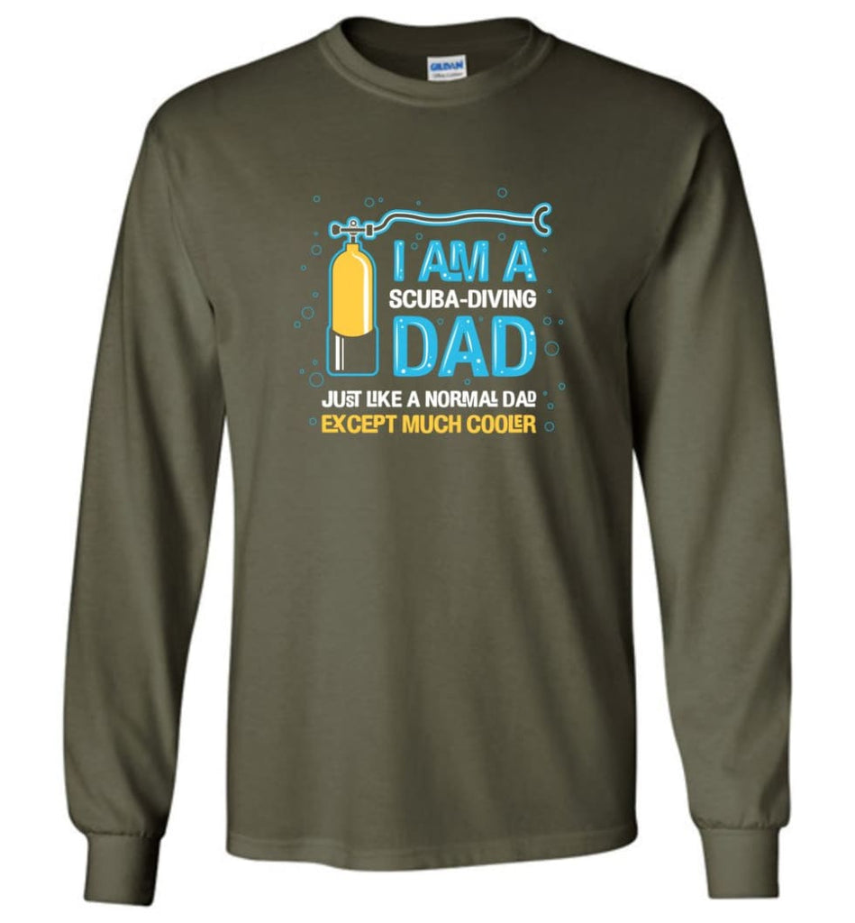 Scuba Diving Dad Shirt Gift Ideas For Father's Day - Long Sleeve T-Shirt - Military Green / M