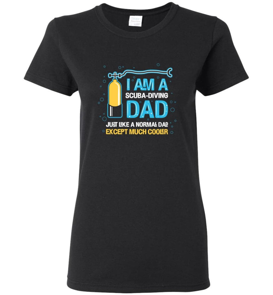 Scuba Diving Dad Shirt Gift Ideas For Father's Day Women Tee - Black / M
