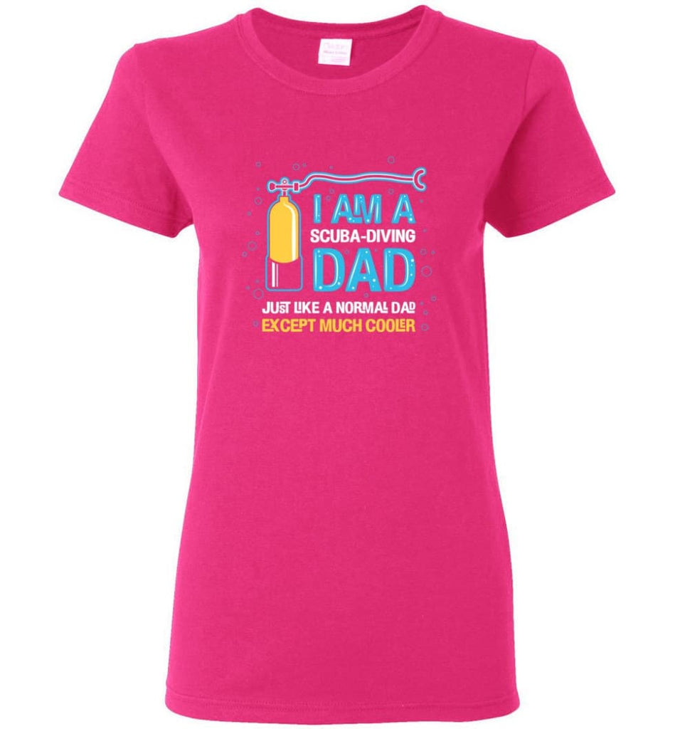 Scuba Diving Dad Shirt Gift Ideas For Father's Day Women Tee - Heliconia / M