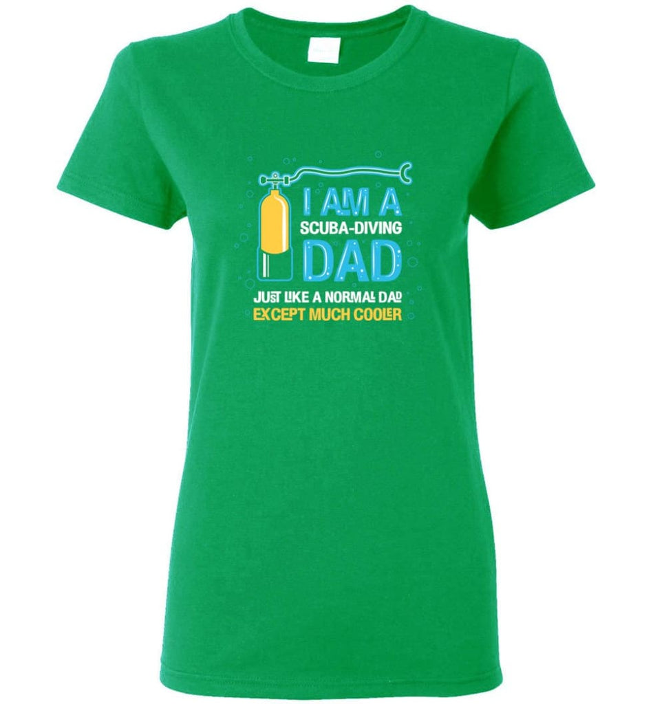 Scuba Diving Dad Shirt Gift Ideas For Father's Day Women Tee - Irish Green / M