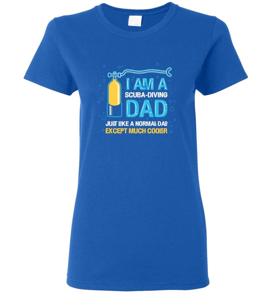 Scuba Diving Dad Shirt Gift Ideas For Father's Day Women Tee - Royal / M